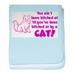 Bitched at by a Cat Infant Blanket
