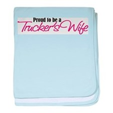 Proud to be a Truckers Wife baby blanket