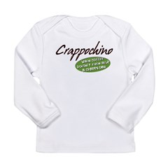 Crappochino Long Sleeve Infant T-Shirt