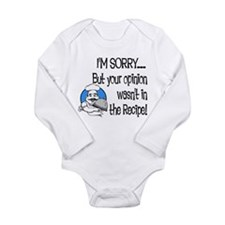 Your Opinion Wasn't I Long Sleeve Infant Bodysuit