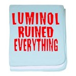 Luminol Ruined Everything Infant Blanket