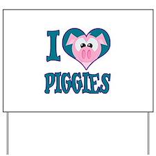 I Love (Heart) Piggies (Pigs) Yard Sign