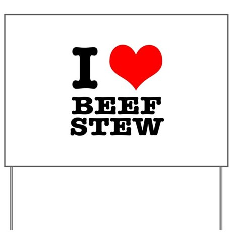 I Heart (Love) Beef Stew Yard Sign