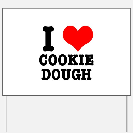 I Heart (Love) Cookie Dough Yard Sign