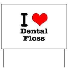 I Heart (Love) Dental Floss Yard Sign