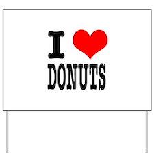 I Heart (Love) Donuts Yard Sign