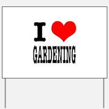 I Heart (Love) Gardening Yard Sign