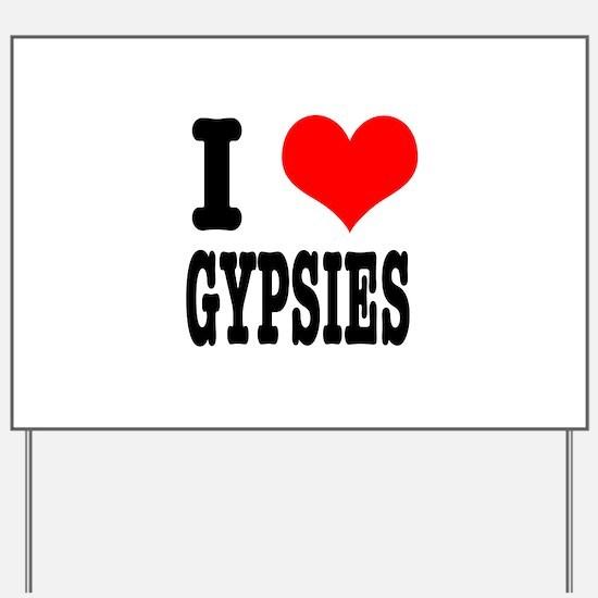 I Heart (Love) Gypsies Yard Sign