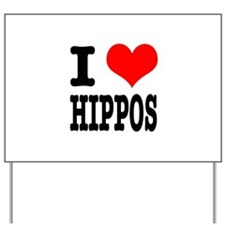 I Heart (Love) Hippos Yard Sign