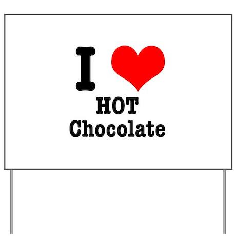 I Heart (Love) Hot Chocolate Yard Sign