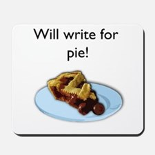 Will Write For Pie Mousepad