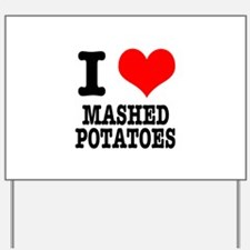 I Heart (Love) Mashed Potatoe Yard Sign