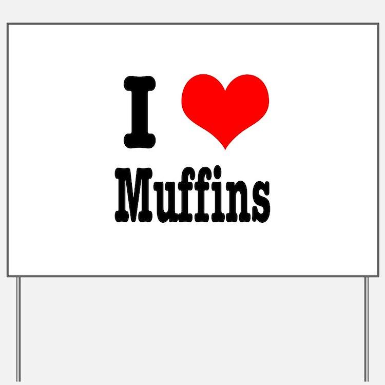 I Heart (Love) Muffins Yard Sign