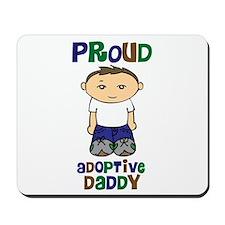 Proud Adoptive Daddy Mousepad