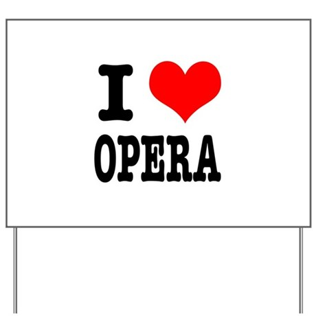I Heart (Love) Opera Yard Sign