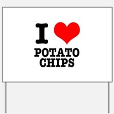 I Heart (Love) Potato Chips Yard Sign