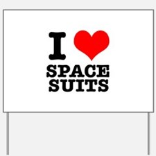 I Heart (Love) Space Suits Yard Sign