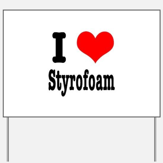 I Heart (Love) Styrofoam Yard Sign