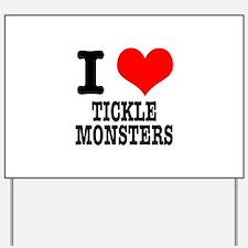 I Heart (Love) Tickle Monster Yard Sign