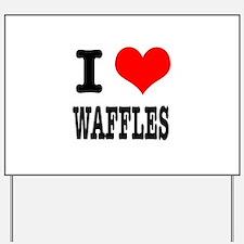 I Heart (Love) Waffles Yard Sign