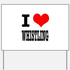 I Heart (Love) Whistling Yard Sign