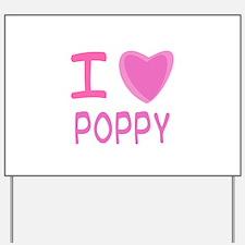 Pink I Heart (Love) Poppy Yard Sign