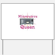 Microwave Queen Yard Sign
