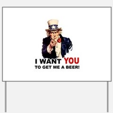 Want You To Get Me a Beer Yard Sign
