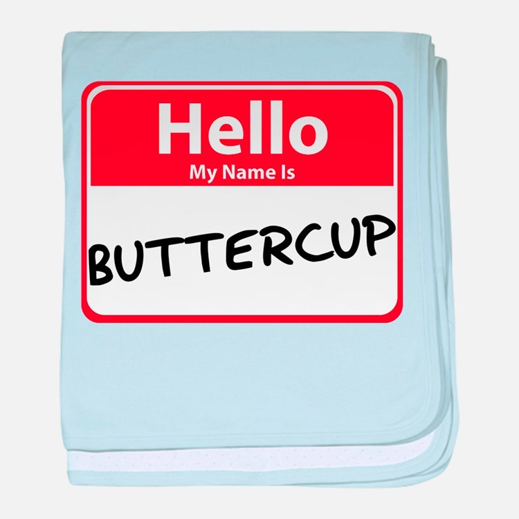 Hello My Name is Buttercup Infant Blanket