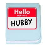 Hello My Name is Hubby Infant Blanket