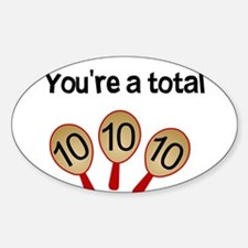 """You're a Total Ten"" Decal"