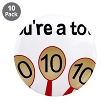 """""""You're a Total Ten"""" 3.5"""" Button (10 pack)"""