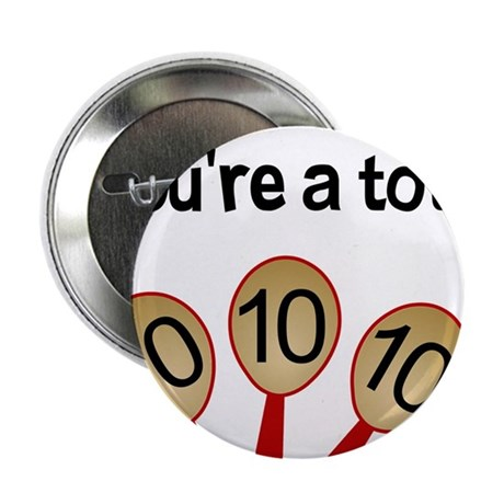 """You're a Total Ten"" 2.25"" Button (100 pack)"