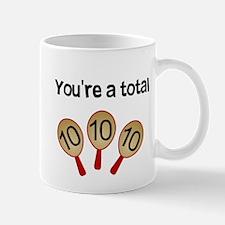 """You're a Total Ten"" Mug"