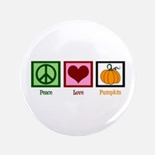 "Peace Love Pumpkin 3.5"" Button"