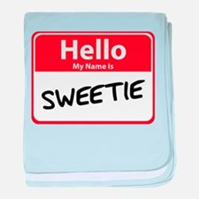 Hello My Name is Sweetie Infant Blanket