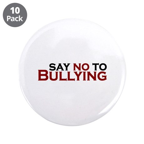 """Say No To Bullying 3.5"""" Button (10 pack)"""