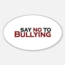 Say No To Bullying Sticker (Oval)