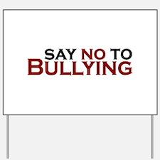 Say No To Bullying Yard Sign