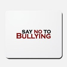 Say No To Bullying Mousepad