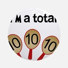 """I'm a Total Ten"" Ornament (Round)"
