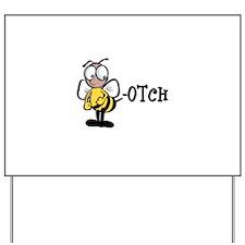 Beeotch (Bitch) Yard Sign