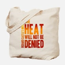 Castle The Heat Will Not Be Denied Tote Bag