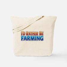 I'd Rather Be Farming - no an Tote Bag