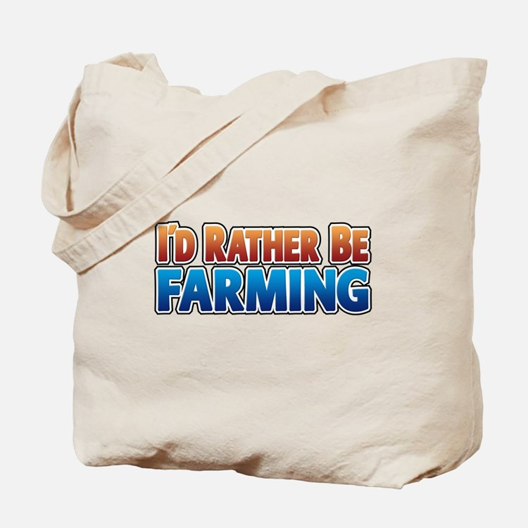 I'd Rather Be Farming - no an Tote Bag