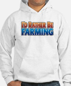 I'd Rather Be Farming - no an Hoodie