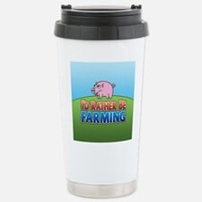 PIG rather be farming Stainless Steel Travel Mug