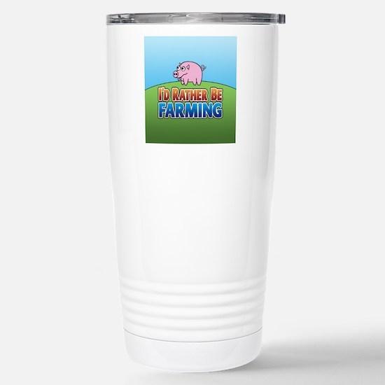 PIG rather be farming Stainless Steel Travel Mug