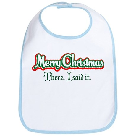 Merry Christmas. There I said Bib