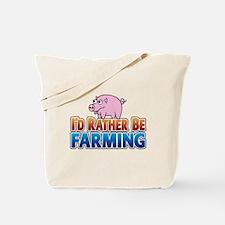 PIG rather be farming Tote Bag